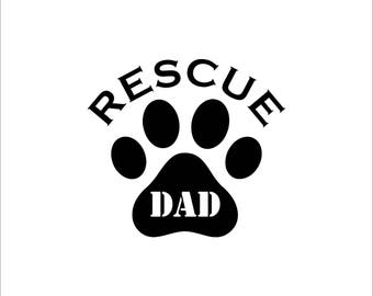 Rescue Dad Vinyl Decal - Window Decal - Car Decal - Tumbler Decal - Laptop Decal - Rescue Decal - Dog Rescue