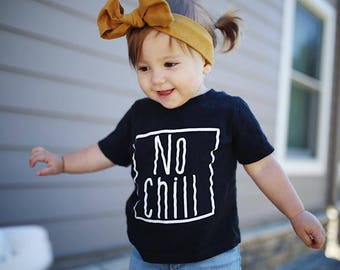 No Chill Funny Kid's Trendy Tee Or Bodysuit Baby Toddler Boy Girl Clothing