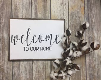 """Welcome TO OUR HOME Sign 10""""X 14"""""""