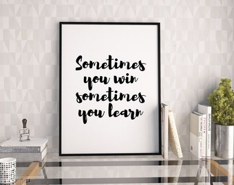 Sometimes you win sometimes you learn print, typography poster, wall decor, office decor, instant download, wall art printable