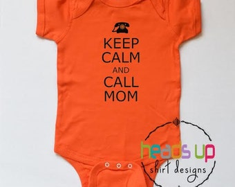 Mother's Day Shirt - Funny Baby Bodysuit Boy/Girl - Keep Calm and Call Mom Tee Toddler Boy/Girl - Baby Shower Gift - New Baby Trendy hipster