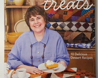 Sweet Treats by Sandy Bonsib   10 Delicious Dessert Recipes & 12 Delectable Quilts from 2 Easy Blocks   Quilting and Recipe Book