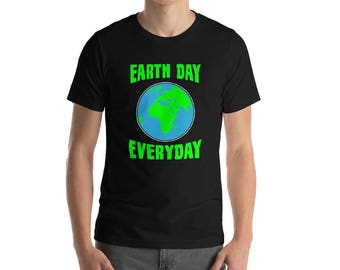 Earth Day Everyday Global Warming T-shirt-Earth Day 2018 Shirt-Climate Change Earth-Save The Earth T shirt-Environmental Shirt-Protect the P