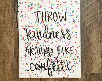 Throw kindness around like confetti // sparkle, inspirational quote, wall sign, home decor, canvas, script