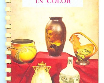 Roseville Art Pottery in Color by Louise and Evan Purvience and Norris F. Schneider