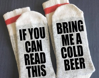 Beer-Beer Socks-Cold Beer-Bring me a Cold Beer Socks-Beer Gifts-If You Can Read This Sock-Father's Day Gifts-Groomsmen Gifts-Craft Beer Gift