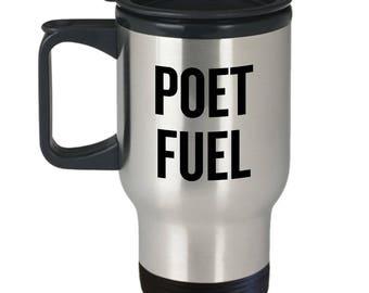 Funny Poet Travel Mug - Poet Gift Idea - Poet Fuel - Poetry Writer Present