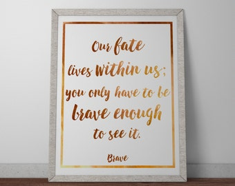 Poster / Print - Disney Brave Movie Quote - 3 Sizes Available