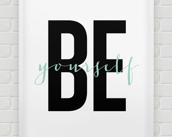 printable 'be yourself' print // instant download print // black and mint green home decor  // typographic wall art // inspirational print