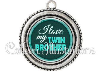 Pendant cabochons 25mm I love my twin brother - series 4