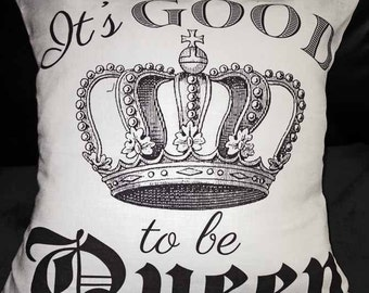 Good To Be Queen Pillow Cover