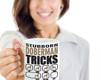 Stubborn Doberman Tricks Mug | Dog lovers gift idea | Doberman Mug | Funny  Mug | Funny dog mug | Doberman Coffee Mug
