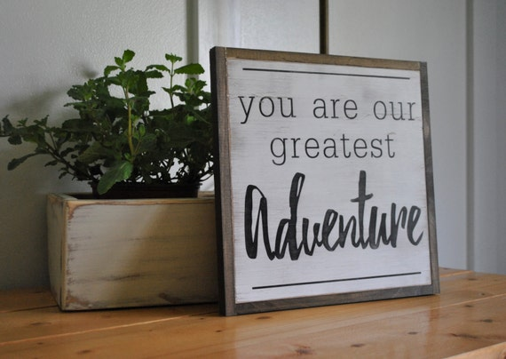 You Are Our Greatest Adventure {1'x1'} woodland theme distressed rustic sign for kids nursery