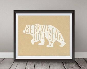 Instant Download, Be brave little bear, bear art printable, be brave printable, be brave nursery decor, bear nursery decor, woodland nursery