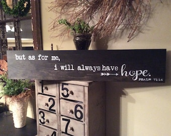 Wood Sign, Always have hope, Psalms 71 14, hand painted, distressed sign, Sign, inspiring sign, but as for me, hope, rustic home decor