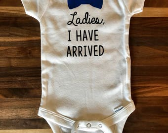 Ladies, I have arrived baby onesie