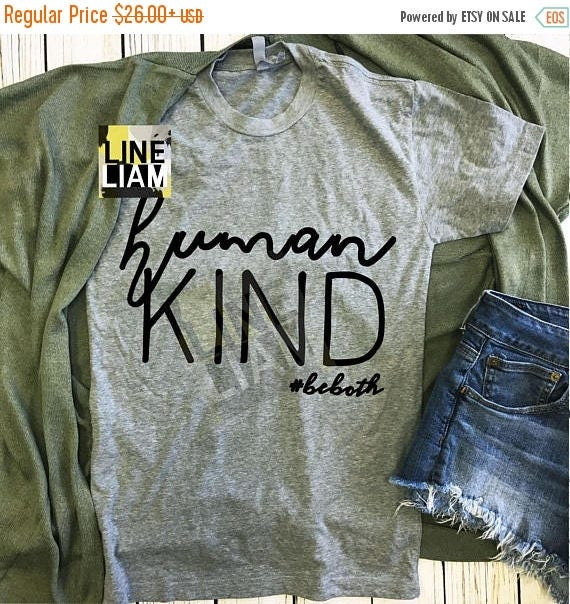 Human Kind #beboth Inspirational Tshirt by LineLiam