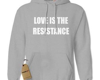 Love Is The Resistance Adult Hoodie Sweatshirt