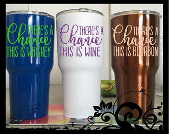 """3.5"""" Tall There's a chance this is Whiskey / Beer / Wine / Bourbon - tumbler Quote Decals - Yeti Vinyl Decal - RTIC -Tumbler"""