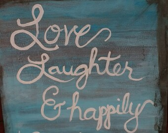 Love, Laughter & Happily Ever After Romantic Painting   Free Shipping