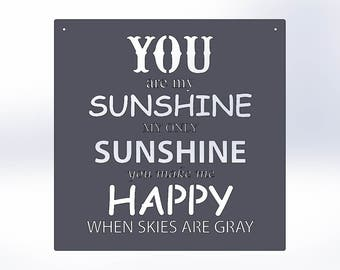 You Are My Sunshine Metal Quote Sign