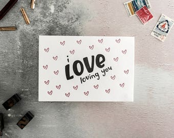 I Love Loving You Letterpress Card - Suitable for Valentines or an Anniversary.
