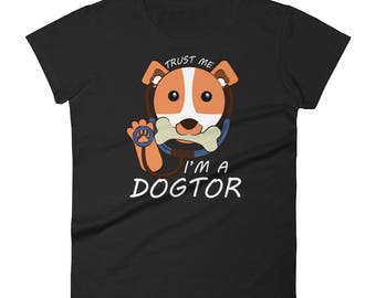 Trust Me I'm a Dogtor - Women's t-shirt - For Veterinarians and Doctors