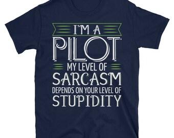 I'm A Pilot T-Shirt Funny Sarcasm Stupidity Piloting Tee, Gift for Pilots