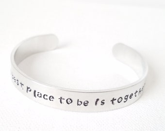 Custom Hand Stamped Jewelry Cuff Inspirational Quote The Best Place To Be Is Together Mantra