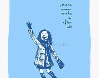 You're Gonna Make it After All • limited edition print • light blue/navy • mary tyler moore • tribute • giclee •i nspiration • art • giclee