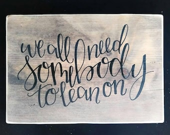 We All Need Somebody - sign