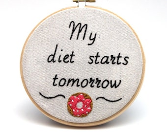 Hoop Art Donut Diet, Embroidery, Canvas Wall Hanging, Gift for Her, unique art, Embroidered Hoop: I Do'nut Diet.