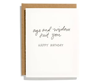 Age And Wisdom Suit You - Letterpress Birthday Card - CB212