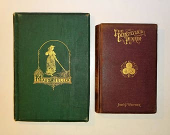 1870's JOHN GREENLEAF WHITTIER - The Pennsylvania Pilgrim & Maud Muller, Illustrated