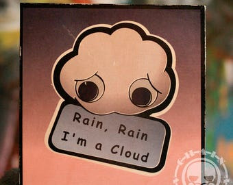 """Rain Rain, I'm a cloud on Wood Panel; 8"""" x 8"""" x 1"""""""