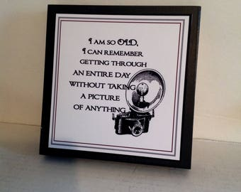 Taking Pictures Sign, So Old To Remember, Funny Sign, Camera Sign, Family Sign,  Office Sign