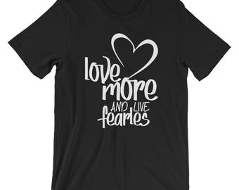 Love More & Live Fearless T-shirt Christian Tee