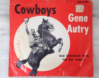 vintage Gene Autry Cowboys record by Playtime, Old Chisholm Trail, The Big Corral, 384-PVD