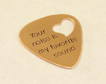 Your Noise is my Favorite Sound Bronze Guitar Pick with Heart Cut Out