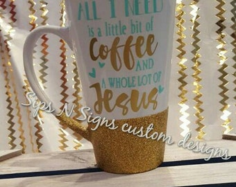 Tall Latte Mug, All I Need is A Little Bit of Coffee and A Whole Lot of Jesus
