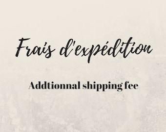 Additionnal shipping fee.
