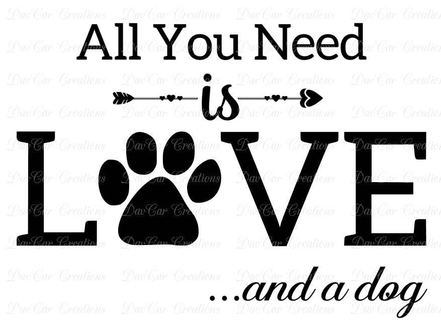 870+ All You Need Is Love And Dogs Svg File for Free