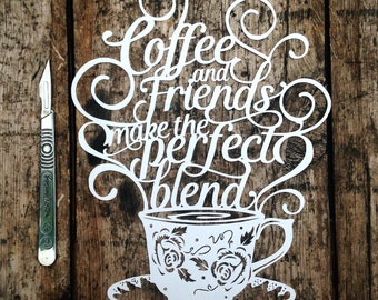 Papercut Template 'Coffee and Friends Make the Perfect Blend' Friendship Gift PDF JPEG & SVG file for Silhouette Cameo or Cricut