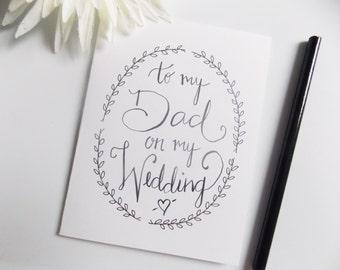 Wedding Card for Dad - To My Dad on My Wedding Card - Card for Dad- Father of Bride Card - Father of Groom - Wedding Gift for Dad