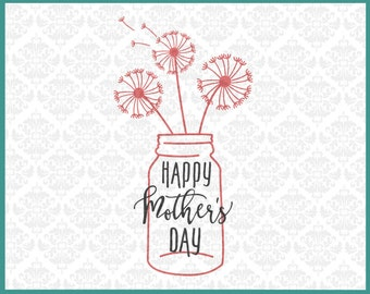 CLN002 Mother's Day Mom's Day Dandelion Grow Gardener Mason Jar SVG Ai EPS Scalable Vector Instant Download Commercial Use Cricut Silhouette