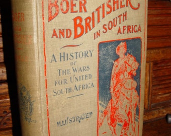 Boer and Britisher in South Africa by Neville (1900) ~ History of War with Biographies