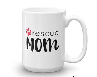 Rescue Mom Mug, Dog Mom Mug, Dog Mug. Rescue Dog, Rescue Cat, Cat Mug, Mother's Day Mug, Mother's Day Gift, Dog Mom, PitBull Mom