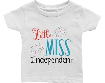 Little Miss Independent Fourth of July America USA Indepence Day Infant Tee
