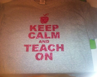 Keep Calm and Teach on Tshirt