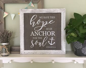 Bible Verse Sign - We Have This Hope as an Anchor for the Soul.  Hebrews 6:19 / Scripture Wall Art •